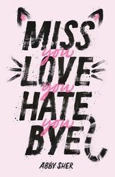 Miss You Love You Hate You Bye Book Cover - Click to open New Releases panel