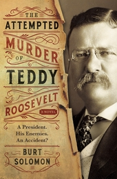 The Attempted Murder of Teddy Roosevelt Book Cover - Click to open New Releases panel