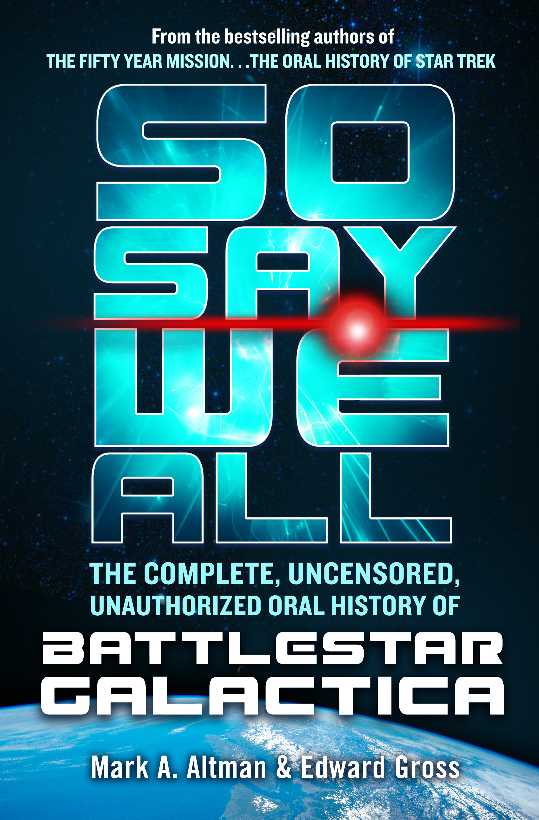 So Say We All: The Complete, Uncensored, Unauthorized Oral History of Battlestar Galactica Book Cover - Click to open Coming Soon panel