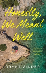 Honestly, We Meant Well Book Cover - Click to open Coming Soon panel