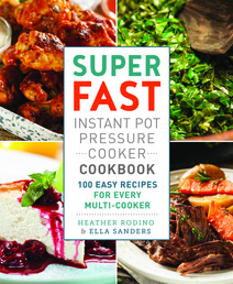 Super Fast Instant Pot Pressure Cooker Cookbook Book Cover - Click to open New Releases panel