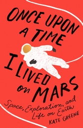 Once Upon a Time I Lived on Mars Book Cover - Click to open Coming Soon panel
