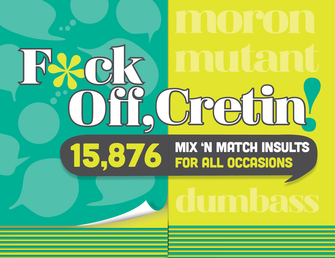 F*ck Off, Cretin! Book Cover - Click to open New Releases panel