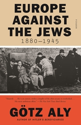 Europe Against the Jews, 1880-1945 Book Cover - Click to open Metropolitan Books panel