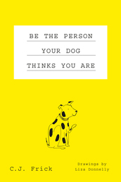 Be the Person Your Dog Thinks You Are Book Cover - Click to open Coming Soon panel
