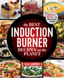 The Best Induction Burner Recipes on the Planet Book Cover - Click to open New Releases panel