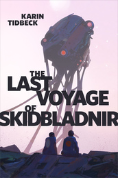 The Last Voyage of Skidbladnir Book Cover - Click to open New Releases panel