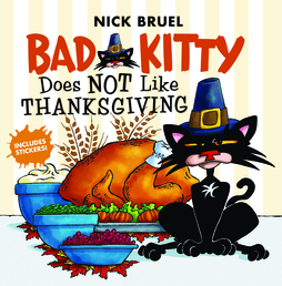 Bad Kitty Does Not Like Thanksgiving Book Cover - Click to open Macmillan Kids panel