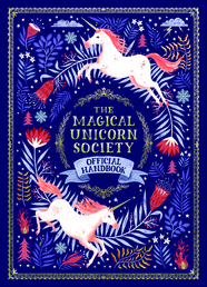 The Magical Unicorn Society Official Handbook Book Cover - Click to open Macmillan Kids panel