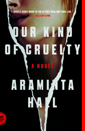Our Kind of Cruelty Book Cover - Click to see book details