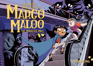 The Creepy Case Files of Margo Maloo: The Monster Mall Book Cover - Click to open :01 Collection panel