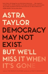 Democracy May Not Exist, but We'll Miss It When It's Gone Book Cover - Click to open New Releases panel