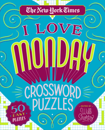 The New York Times I Love Monday Crossword Puzzles Book Cover - Click to open Coming Soon panel