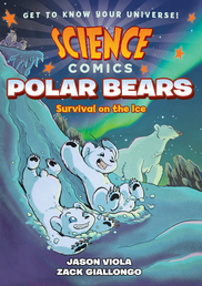 Science Comics: Polar Bears Book Cover - Click to open :01 Collection panel