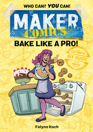 Maker Comics: Bake Like a Pro! Book Cover - Click to open :01 Collection panel
