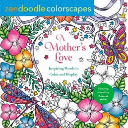 Zendoodle Colorscapes: A Mother's Love Book Cover - Click to open Coming Soon panel
