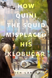 How Quini the Squid Misplaced His Klobucar Book Cover - Click to open New Releases panel