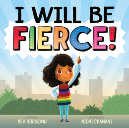 I Will Be Fierce Book Cover - Click to open Macmillan Kids panel