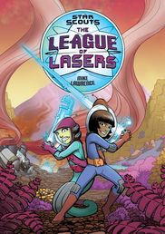 Star Scouts: The League of Lasers Book Cover - Click to open :01 Collection panel