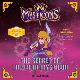 Mysticons: The Secret of the Fifth Mysticon Book Cover - Click to open Young Listener panel
