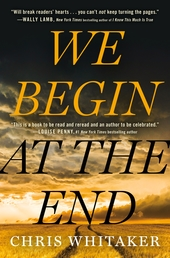 We Begin at the End Book Cover - Click to open Henry Holt panel