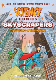 Science Comics: Skyscrapers Book Cover - Click to open :01 Collection panel