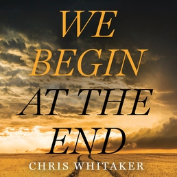 We Begin at the End Book Cover - Click to open Audiobooks panel