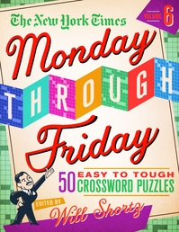 The New York Times Monday Through Friday Easy to Tough Crossword Puzzles Volume 6 Book Cover - Click to open New Releases panel
