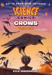 Science Comics: Crows Book Cover - Click to open :01 Collection panel