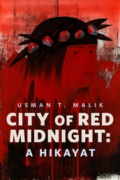 City of Red Midnight: A Hikayat Book Cover - Click to open New Releases panel