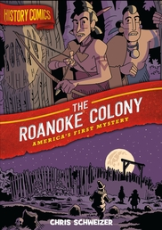 History Comics: The Roanoke Colony Book Cover - Click to open :01 Collection panel