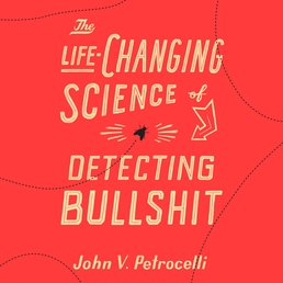 The Life-Changing Science of Detecting Bullshit Book Cover - Click to open Audiobooks panel