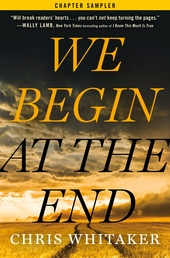 We Begin at the End: Chapter Sampler Book Cover - Click to open Henry Holt panel