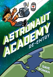 Astronaut Academy: Re-entry Book Cover - Click to open :01 Collection panel