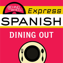 Behind the Wheel Express Spanish: Dining Out Book Cover - Click to open Behind the Wheel panel