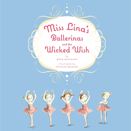 Miss Lina's Ballerinas and the Wicked Wish Book Cover - Click to open Young Listener panel