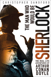 The Man Who Would Be Sherlock Book Cover - Click to open New Releases panel
