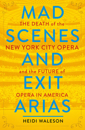 Mad Scenes and Exit Arias Book Cover - Click to open Metropolitan Books panel