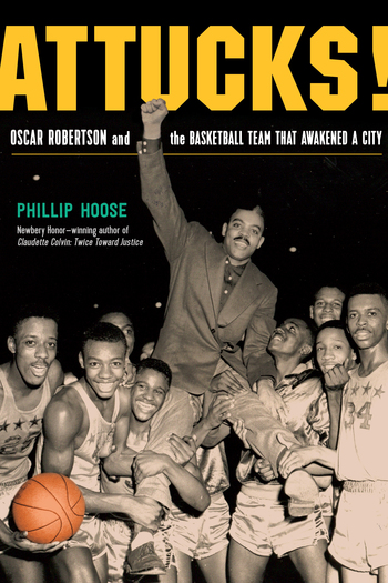 Cover art for the book entitled Attucks! Oscar Robertson and the Basketball Team That Awakened a City