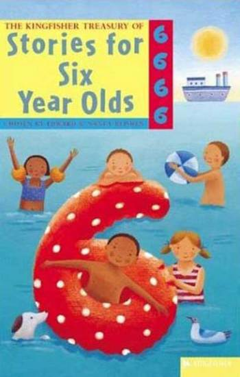 The Kingfisher Treasury of Stories for Six Year Olds