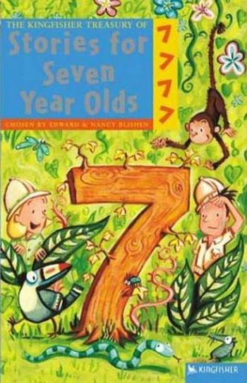The Kingfisher Treasury of Stories for Seven Year Olds