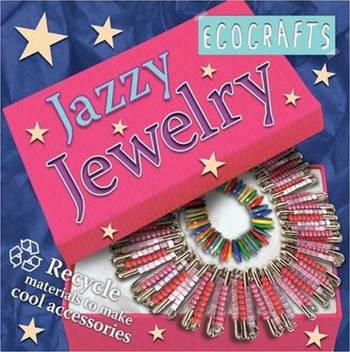 Ecocrafts: Jazzy Jewelry