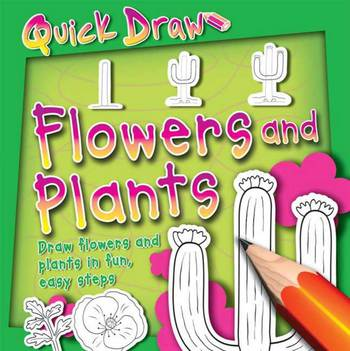 Quick Draw: Flowers And Plants