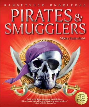 Kingfisher Knowledge: Pirates & Smugglers