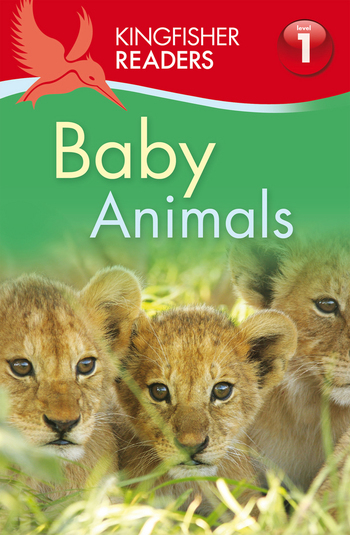 Kingfisher Readers L1: Baby Animals