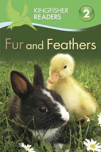 Kingfisher Readers L2: Fur and Feathers