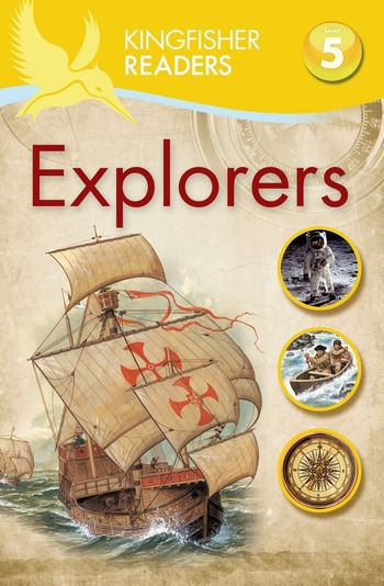 Kingfisher Readers L5: Explorers