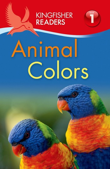Kingfisher Readers L1: Animal Colors