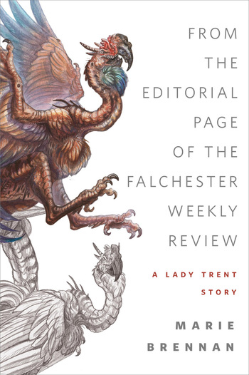 From the Editorial Page of the Falchester Weekly Review (A Lady Trent Story)