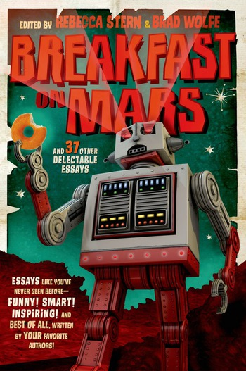 Breakfast on Mars and 37 Other Delectable Essays